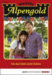 Alpengold - Folge 213: Ich darf dich nicht lieben