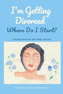 I'm Getting Divorced Where Do I Start?