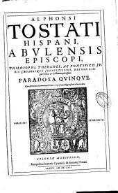 Alphonsi Tostati ... Paradoxa quinque