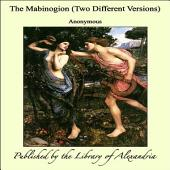 The Mabinogion (Two Different Versions)