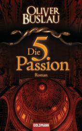 Die fünfte Passion: Roman