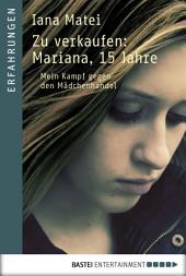 Zu verkaufen: Mariana, 15 Jahre: Mein Kampf gegen den Mädchenhandel