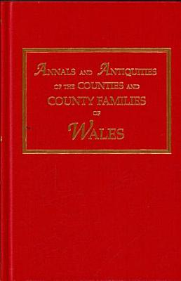Annals and Antiquities of the Counties and County Families of Wales PDF