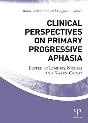 Clinical Perspectives on Primary Progressive Aphasia