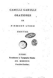 Camilli Garulli Orationes in Firmano Lyceo habitae
