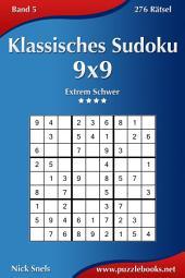 Klassisches Sudoku 9x9 - Extrem Schwer - Band 5 - 276 Rätsel