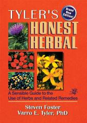 Tyler's Honest Herbal: A Sensible Guide to the Use of Herbs and Related Remedies