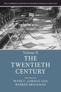 The Cambridge History of Modern European Thought  Volume 2  The Twentieth Century Book