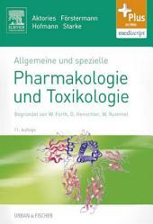 Allgemeine und spezielle Pharmakologie und Toxikologie: Begründet von W. Forth, D. Henschler, W. Rummel, Ausgabe 11