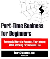 Part-Time Business for Beginners: Successful Ways to Augment Your Income While Working for Someone Else