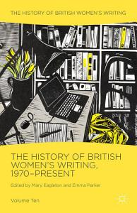 The History of British Women s Writing  1970 Present