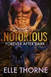 Notorious: Shifters Forever Worlds