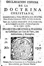 Declaracion copiosa de la Doctrina Christiana, compuesta por orden del Beatissimo Padre Clemente VIII; de feliz memoria