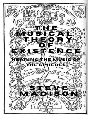 The Musical Theory of Existence  Hearing the Music of the Spheres