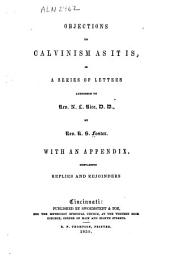 Objections to Calvinism as it is: In a Series of Letters Addressed to N. L. Rice