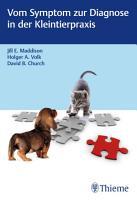Vom Symptom zur Diagnose in der Kleintierpraxis PDF