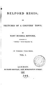 Belford Regis; or Sketches of a country town