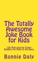The Totally Awesome Joke Book for Kids