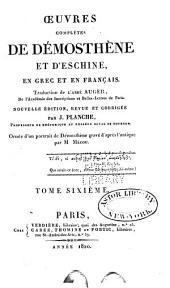 Oeuvres complètes de Démosthène et d'Eschine: en Grec et en Français, Volume6