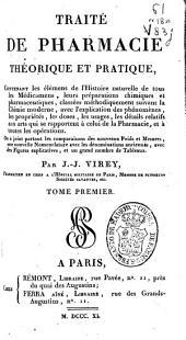 Traité de pharmacie théorique et pratique: contenant les élémens de l'histoire naturelle de tous les médicamens ...