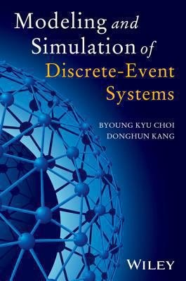 Modeling and Simulation of Discrete Event Systems