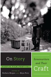 On Story - Screenwriters and Their Craft