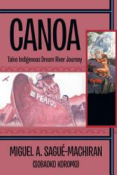 Canoa: Taino Indigenous Dream River Journey