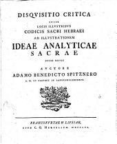 Disquisitio crit. super locis illustribus codicis sacri hebraei ...