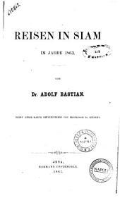Die Voelker des oestlichen Asien Studien und Reisen von Dr. Adolf Bastian: Reisen in Siam im Jahre 1863. 3, Band 3