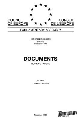 Parliamentary Assembly Documents 1999 session  First part  January 1999  Volume II PDF