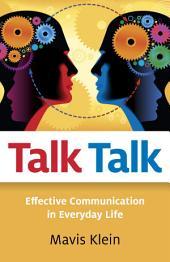 Talk Talk: Effective Communication in Everyday Life