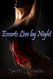Escorts Live by Night: An Erotic Roleplaying Threesome Fantasy