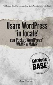 Usare WordPress 'in locale' (Ed. Base)