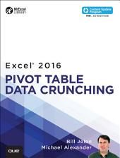 Excel 2016 Pivot Table Data Crunching (includes Content Update Program): Exce 2016 Pivo Tabl Data C_p1