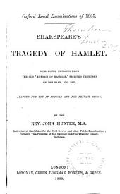 Shakspeare's Tragedy of Hamlet: With Notes, Extracts from the Old 'Historie of Hamblet,' Selected Criticisms on the Play, Etc. ... Adapted for Use in Schools and for Private Study