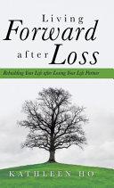 Living Forward After Loss