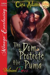 The Dom Protects His Puma [Unchained Love 2]