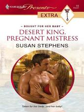 Desert King, Pregnant Mistress