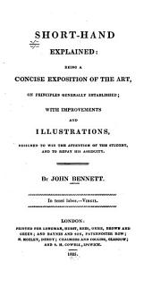 Short-hand explained: being a concise exposition of the art, on principles generally established ...