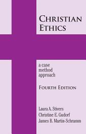 Christian Ethics: A Case Method Approach