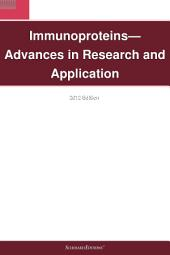 Immunoproteins—Advances in Research and Application: 2012 Edition