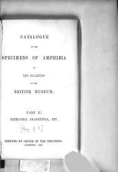 Catalogue of the Specimens of Amphibia in the Collection of the British Museum: Part II. Batrachia Gradientia, Etc