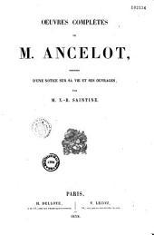 Oeuvres complètes précédées d'une notice sur la vie et les ouvrages de François Ancelot