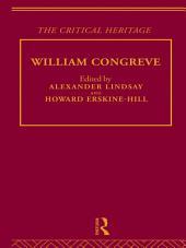 William Congreve: The Critical Heritage
