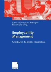 Employability Management: Grundlagen, Konzepte, Perspektiven