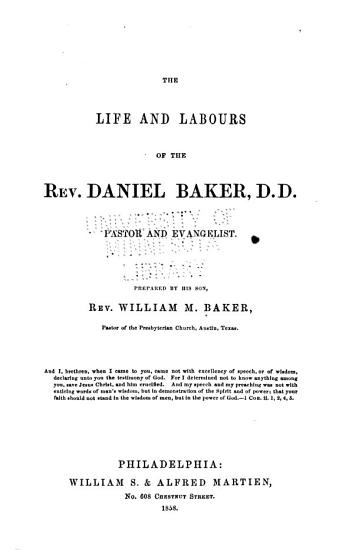 The Life and Labours of the Rev  Daniel Baker  D D   Pastor and Evangelist PDF