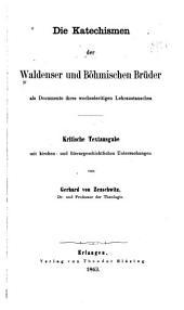 Die Katechismen der Waldenser und Böhmischen Brüder: als Documente ihres wechselseitigen Lehraustauches