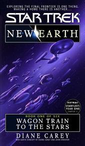 Wagon Train To The Stars: New Earth #1