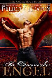Ihr Dämonischer Engel: Her Angel Romanzen Serie Buch 5