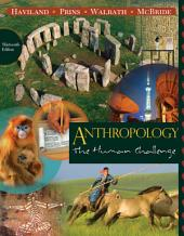Anthropology: The Human Challenge: Edition 13